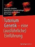 Tutorium Genetik: eine (ausführliche) Einführung (German Edition)