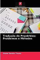 Tradução de Provérbios: Problemas e Métodos