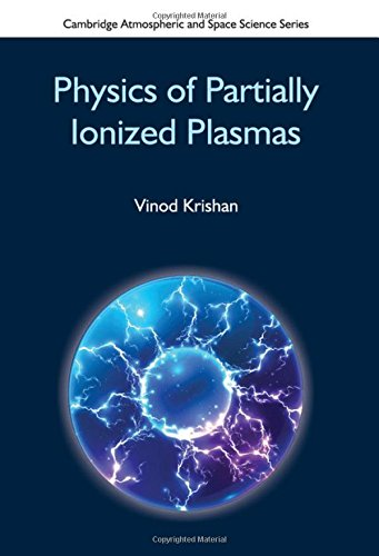 Physics of Partially Ionized Plasmas (Cambridge Atmospheric and Space Science Series)