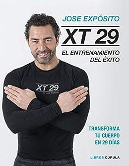 XT29. El método Expósito: El entrenamiento del éxito. Transforma ...