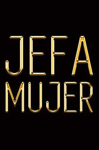 Jefa Mujer: Elegante cuaderno dorado y negro   ¡Muéstrales que eres una mujer poderosa!   Diario de lujo con estilo   Cuaderno blanco con Lineas (Spanish Edition)