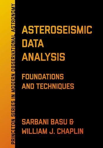 Asteroseismic Data Analysis: Foundations and Techniques (Princeton Series in Modern Observational Astronomy)