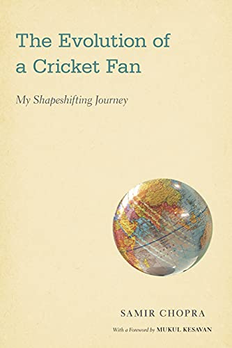 The Evolution of a Cricket Fan: My Shapeshifting Journey (Sporting) (English Edition)