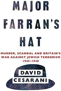 Major Farran's Hat: Murder, Scandal and Britain's War Against Jewish Terrorism 1945-1948