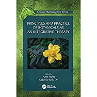 Principles and Practice of Botanicals as an Integrative Therapy (Clinical Pharmacognosy Series)【洋書】 [並行輸入品]