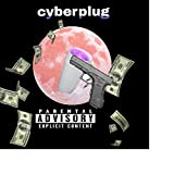 Cyberplug [Explicit]