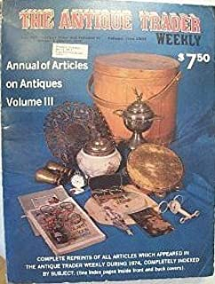 Articles on Antiques Annual Volume III 1974 (The Antique Trader Weekly)