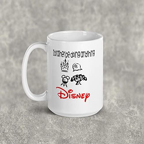 DKISEE Taza de té con texto en inglés 'I d Rather be doing Anything Disney