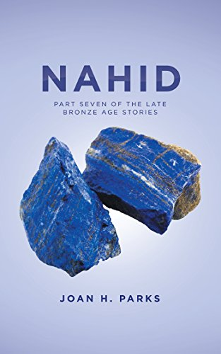 Nahid: Part Seven of the Late Bronze Age Stories (English Edition)