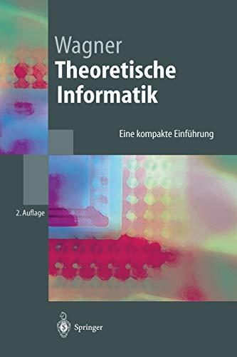 Theoretische Informatik: Eine Kompakte Einfuhrung: Eine kompakte Einführung