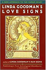 Linda Goodman's Love Signs: A New Approach to the Human Heart by Linda Goodman Paperback