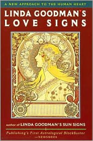 Linda Goodman's Love Signs: A New Approach to the Human Heart by Linda Goodman
