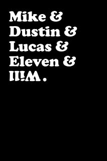 Mike & Dustin & Lucas & Eleven & Will (6x9 Journal): Lightly Lined, 120 Pages, Perfect for Notes, Journaling, Birthdays an...