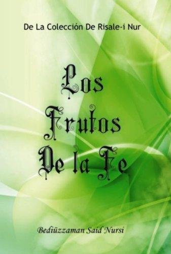 Los Frutos De La Fe (La Colección Risale-i Nur en Español nº 3)