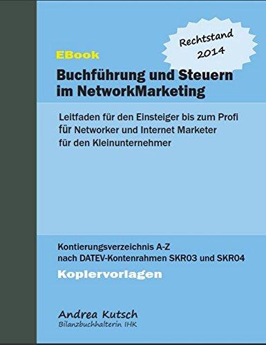 Buchführung und Steuern im NetworkMarketing 2014: Leitfaden fuer den Einsteiger bis zum Profi