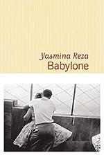 Babylone - Prix Renaudot 2016 d'Yasmina Reza