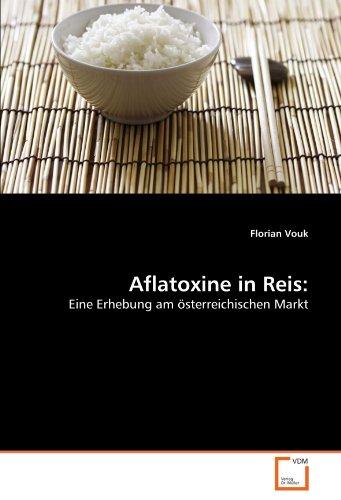 Aflatoxine in Reis:: Eine Erhebung am österreichischen Markt