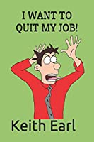 I Want to Quit My Job!