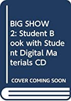 BIG SHOW 2: Student Book with Student Digital Materials CD