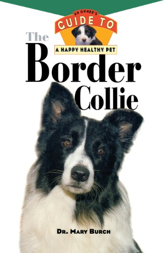 The Border Collie: An Owner's Guide to a Happy Healthy Pet (Happy Healthy Pet (26))