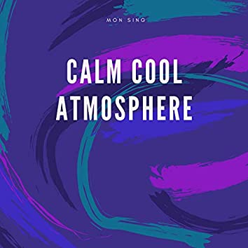 Calm Cool Atmosphere