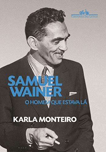 Samuel Wainer: O homem que estava lá