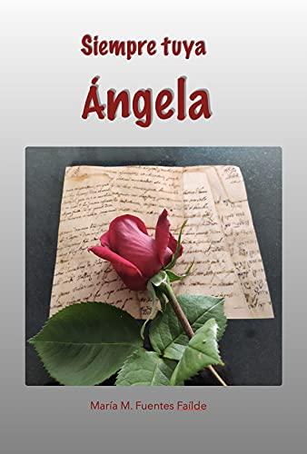 Siempre tuya, Ángela de María M. Fuentes Faílde