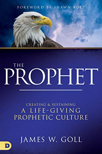 The Prophet: Creating and Sustaining a Life-Giving Prophetic Culture (English Edition)