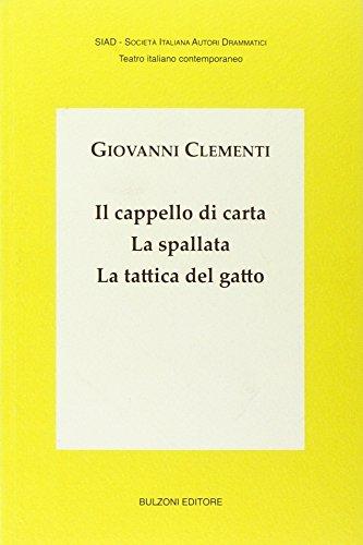 Il cappello di carta-La spallata-La tattica del gatto: SIAD/Teatro Italiano Contemporaneo 57