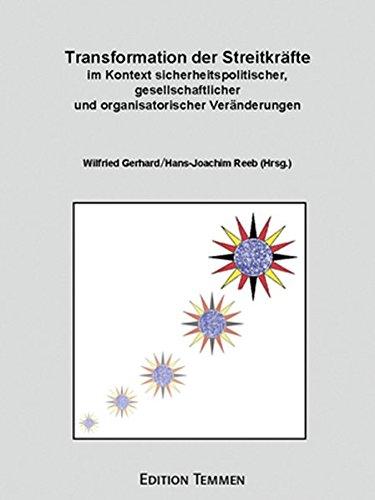 Transformation der Streitkräfte im Kontext sicherheitspolitischer, gesellschaftlicher und organisatorischer Veränderungen (Schriftenreihe des WIFIS)