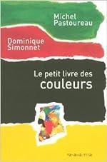 Le petit livre des couleurs de Michel Pastoureau ( 1 octobre 2005 ) de Michel Pastoureau