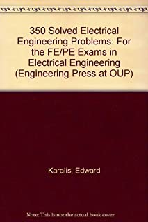 350 Solved Electrical Engineering Problems: For the FE/PE Exams in Electrical Engineering (Engineering Press at OUP)