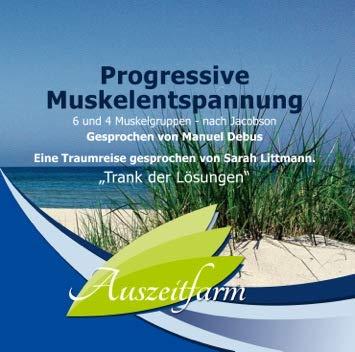 Progressive Muskelentspannung nach Jacobson (6 und 4 Muskelgruppen) Kurzprogramme