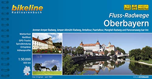 Fluss-Radwege Oberbayern: Ammer-Amper-Radweg, Amper-Altmühl-Radweg, Ilmtal-Radweg, Paartal-Tour, Mangfall-Radweg und Panoramaweg Isar-Inn, 600 km: ... 1:50.000, 600 km (Bikeline Radtourenbücher)