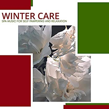 Winter Care - Spa Music For Self Pampering And Relaxation