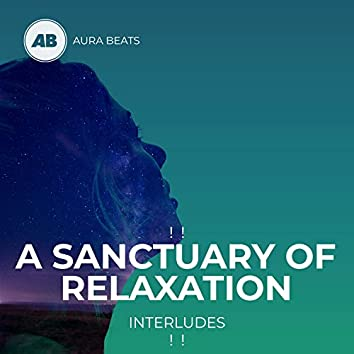 ! ! A Sanctuary of Relaxation Interludes ! !