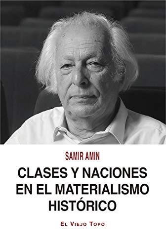 Clases y naciones en el materialismo histórico (Spanish Edition)