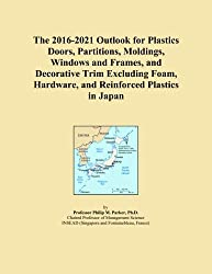 The 2016-2021 Outlook for Plastics Doors, Partitions, Moldings, Windows and Frames, and Decorative Trim Excluding Foam, Hardware, and Reinforced Plastics in Japan
