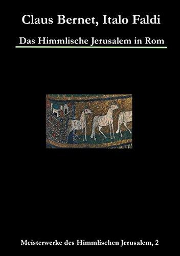 Das Himmlische Jerusalem in Rom: Meisterwerke des Himmlischen Jerusalem, 2
