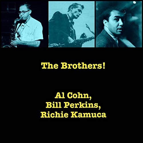 Al Cohn, Bill Perkins, Richie Kamuca