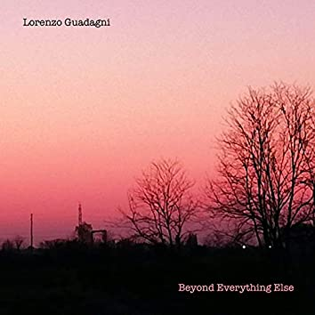 Beyond Everything Else
