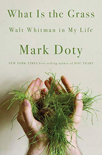Image of What Is the Grass: Walt Whitman in My Life
