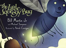 The Little Squeegy Bug by [Bill Martin Jr., Michael Sampson, Patrick Corrigan]