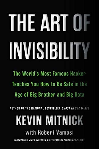 The Art of Invisibility The World s Most Famous Hacker Teaches You How to Be Safe in the Age product image