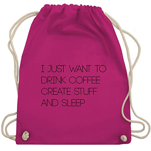 Statement - I just want to drink coffee create stuff and sleep Typo Designer - Unisize - Fuchsia - shirt and stuff - WM110 - Turnbeutel und Stoffbeutel aus Baumwolle