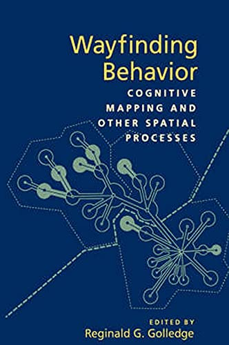 Golledge, R: Wayfinding Behavior: Cognitive Mapping and Other Spatial Processes