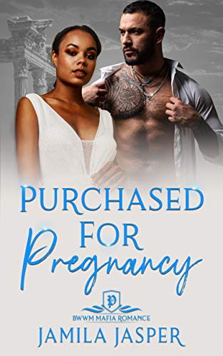 Purchased For Pregnancy: BWWM Mafia Romance (Greek Mafia Romance Brotherhood Book 2) (English Edition)