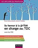 Se former à la prise en charge des TOC - avec les TCC (Les Ateliers du praticien)