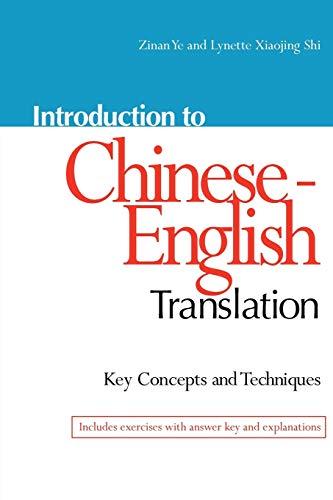 Introduction to Chinese-English Translation: Key Concepts and Techniques: Key Concepts & Techniques