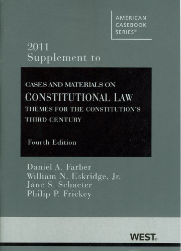 Cases and Materials on Constitutional Law: Themes for the Constitution's Third Century, 4th, 2011 Supplement...